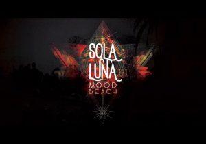 Sol a Luna - Mood Beach @ Mood Beach