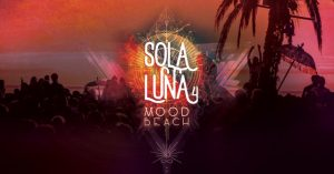 Sol a Luna 4.0 @ Mood Beach