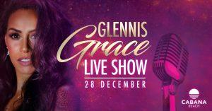 Glennis Grace Live Show @ Cabana Beach