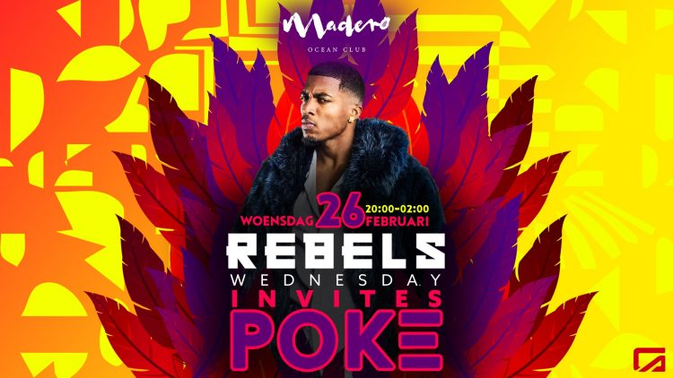 Rebels Wednesday x Poke @ Madero Ocean Club
